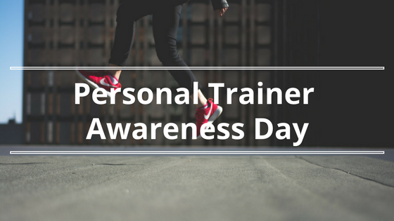 Personal Trainer Awareness Day