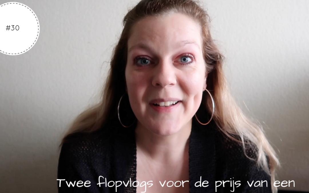 Twee flopvlogs voor de prijs van een | Vlog #30