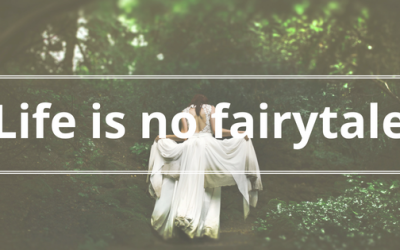 Life is no fairytale