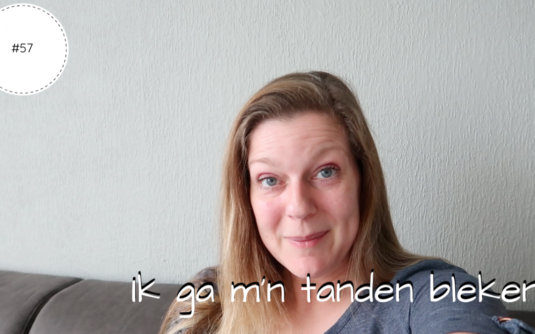 Ik ga m'n tanden bleken | Vlog #57